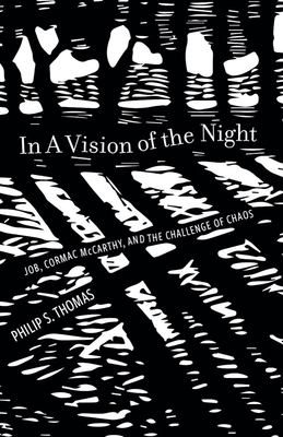 In a Vision of the Night: Job, Cormac McCarthy, and the Challenge of Chaos Cover Image