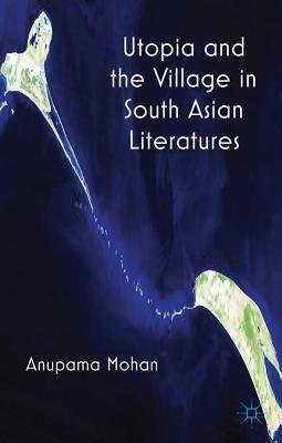 Utopia and the Village in South Asian Literatures Cover Image