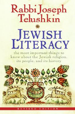 Jewish Literacy Revised Ed: The Most Important Things to Know About the Jewish Religion, Its People, and Its History Cover Image