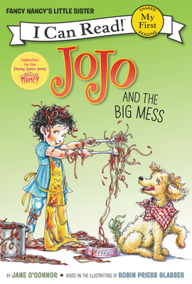 Fancy Nancy: JoJo and the Big Mess (My First I Can Read) Cover Image