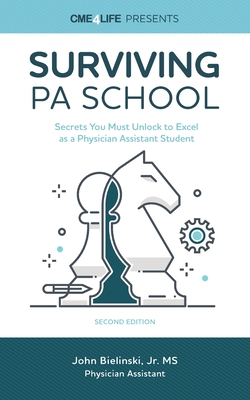 Surviving PA School: Secrets You Must Unlock to Excel as a Physician Assistant Student Cover Image