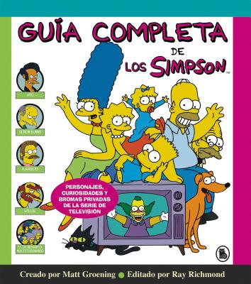 Guía completa de los Simpson: Personajes, curiosidades y bromas privadas de la serie de televisión/ The Simpsons: A Complete Guide to Our Favorite Family Cover Image