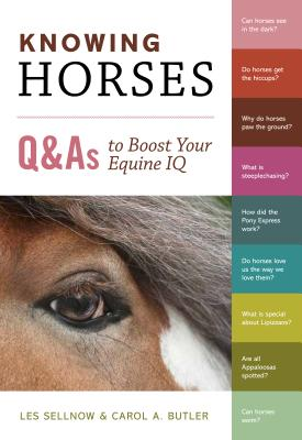 Knowing Horses: Q&As to Boost Your Equine IQ Cover Image