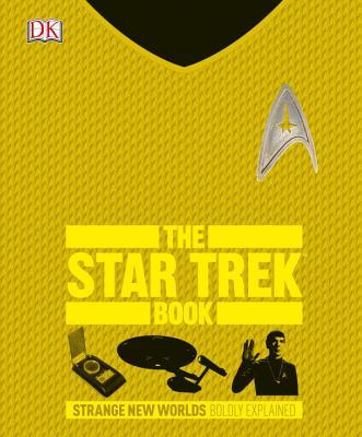 The Star Trek Book: Strange New Worlds Boldly Explained Cover Image