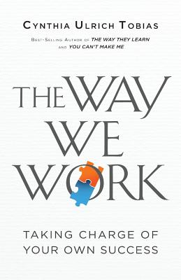 The Way We Work: Taking Charge of Your Own Success Cover Image