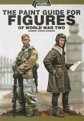 The Paint Guide for Figures of World War Two: Concept, Technics and Examples Cover Image