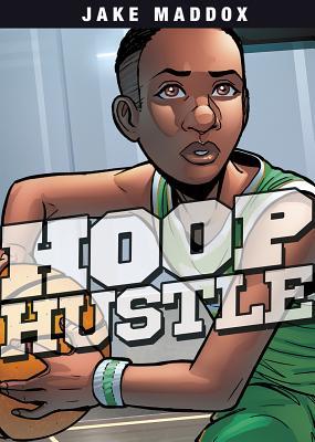 Hoop Hustle (Jake Maddox Sports Stories) Cover Image