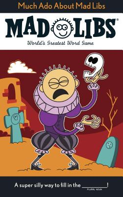 Much Ado About Mad Libs: World's Greatest Word Game Cover Image
