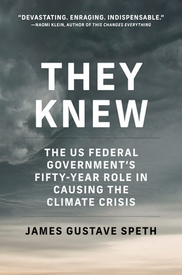 They Knew: The US Federal Governments Fifty-Year Role in Causing the Climate Crisis Cover Image