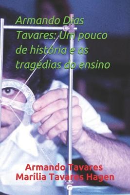 Armando Dias Tavares: Um pouco de história e as tragédias do ensino Cover Image