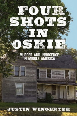 Four Shots in Oskie: Murder and Innocence in Middle America Cover Image