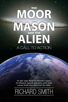 The Moor, The Mason And The Alien: A Call To Action Cover Image