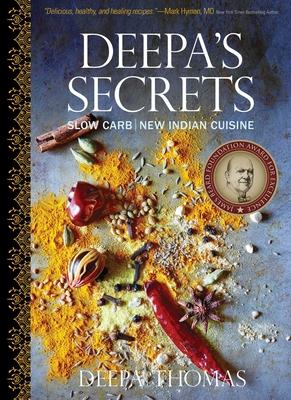 Deepa's Secrets: Slow Carb New Indian Cuisine Cover Image