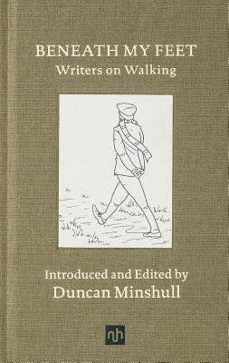 Beneath My Feet: Writers on Walking Cover Image