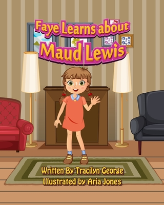 Faye Learns about Maud Lewis Cover Image
