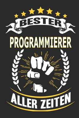 Bester Programmierer aller Zeiten: Notizbuch, Notizblock, Geschenk Buch mit 110 linierten Seiten, kann auch als Dekoration in Form eines Schild bzw. P Cover Image