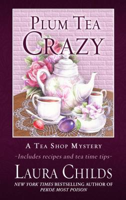 Cover for Plum Tea Crazy (Tea Shop Mystery)