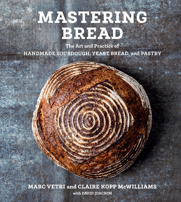 Cover of Mastering Bread: The Art and Practice of Handmade Sourdough, Yeast Bread, and Pastry
