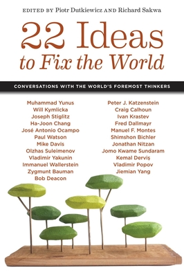 22 Ideas to Fix the World: Conversations with the World's Foremost Thinkers Cover Image