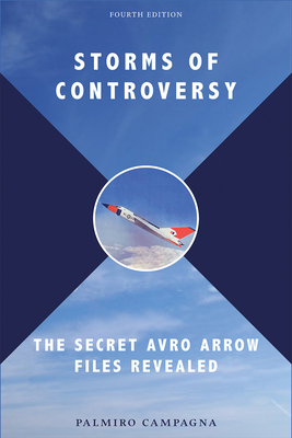 Storms of Controversy: The Secret Avro Arrow Files Revealed Cover Image