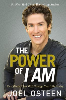 The Power of I Am: Two Words That Will Change Your Life Today Cover Image