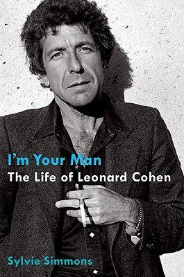 I'm Your Man: The Life of Leonard Cohen Cover Image