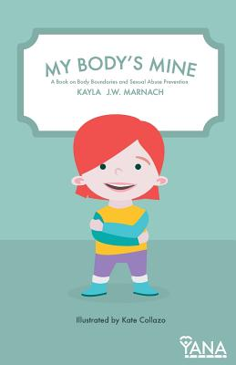 My Body's Mine: A Book on Body Boundaries and Sexual Abuse Prevention Cover Image