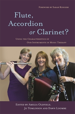 Flute, Accordion or Clarinet?: Using the Characteristics of Our Instruments in Music Therapy Cover Image