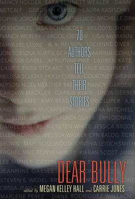 Dear Bully: 70 Authors Tell Their Stories Cover Image