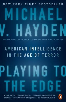 Playing to the Edge: American Intelligence in the Age of Terror Cover Image
