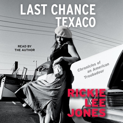 Last Chance Texaco: Chronicles of an American Troubadou Cover Image
