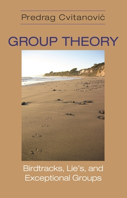 Group Theory: Birdtracks, Lie's, and Exceptional Groups Cover Image