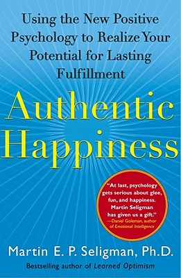 Authentic Happiness: Using the New Positive Psychology to Realize Your Potential for Lasting Fulfillment Cover Image
