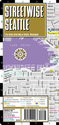 Streetwise Seattle Map - Laminated City Center Street Map of Seattle, Washington (Michelin Streetwise Maps) Cover Image