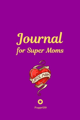 Journal for Super Moms -Purple Cover -124 pages - 6x9 Inches Cover Image