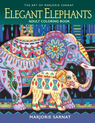 The Art of Marjorie Sarnat: Elegant Elephants Adult Coloring Book Cover Image