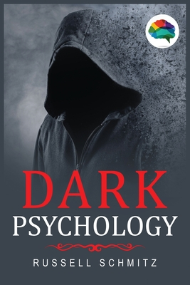 Dark Psychology: The Beginner's Guide To Learn Covert Emotional Manipulation, NLP, Mind Control Techniques & Brainwashing. Discover how Cover Image