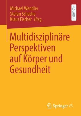 Multidisziplinäre Perspektiven Auf Körper Und Gesundheit Cover Image