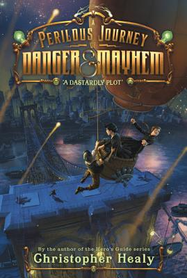 A Perilous Journey of Danger and Mayhem #1: A Dastardly Plot Cover Image
