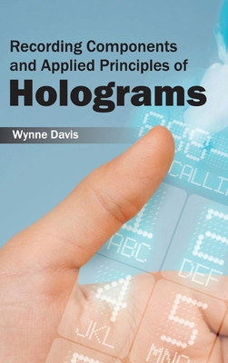 Recording Components and Applied Principles of Holograms Cover Image
