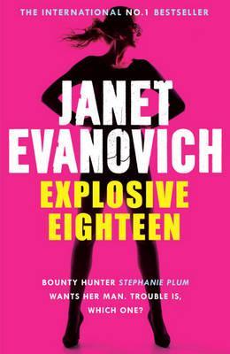 Explosive Eighteen. Janet Evanovich Cover Image