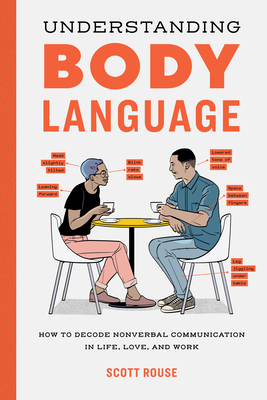 Understanding Body Language: How to Decode Nonverbal Communication in Life, Love, and Work Cover Image