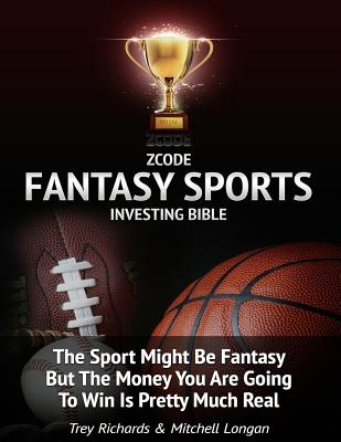 Zcode Fantasy Sports Investing Bible: What You Ought To Know To Make Serious Money On Daily Fantasy Sports. Cover Image