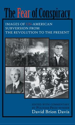 The Fear of Conspiracy: Images of Un-American Subversion from the Revolution to the Present Cover Image