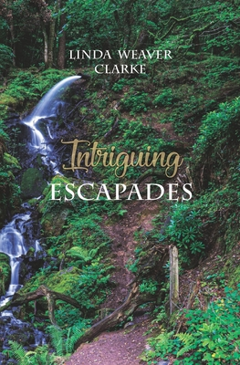 Intriguing Escapades: The Adventures of John and Julia Evans, Book 5 Cover Image