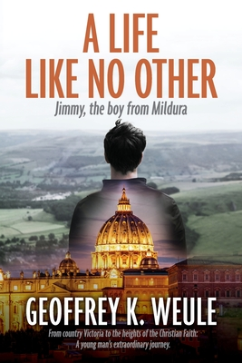A Life Like No Other: Jimmy, the boy from Mildura Cover Image