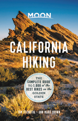 Moon California Hiking: The Complete Guide to 1,000 of the Best Hikes in the Golden State (Moon Outdoors) Cover Image