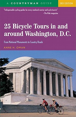 25 Bicycle Tours In and Around Washington, D. C.: From National Monuments to Country Roads Cover Image