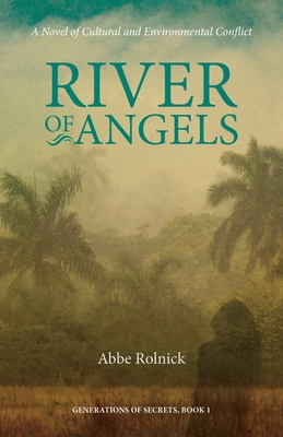 River of Angels: A Novel of Cultural and Environmental Conflict (Generation of Secrets #1) Cover Image