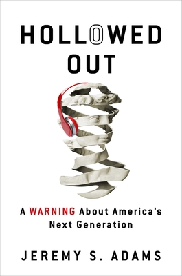 Hollowed Out: A Warning about America's Next Generation Cover Image